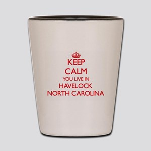 Keep calm you live in Havelock North Ca Shot Glass