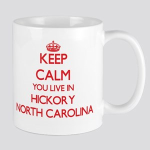 Keep calm you live in Hickory North Carolina Mugs