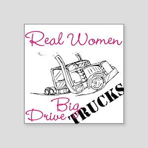 Real Women Drive Big Trucks Sticker