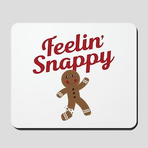 Feelin Snappy Mousepad