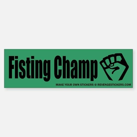 Fisting Champ - Revenge Bumper Bumper Sticker