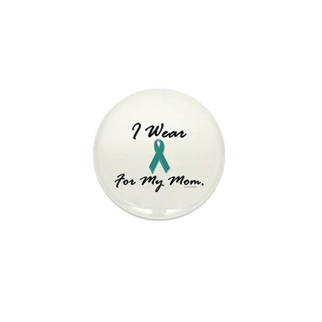 Wear Teal For My Mom 1 Mini Button