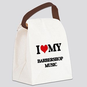 I Love My BARBERSHOP MUSIC Canvas Lunch Bag
