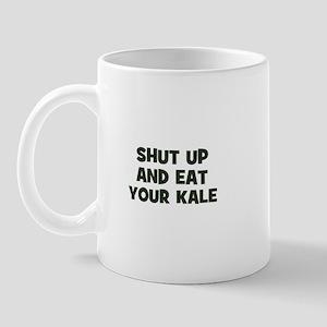 shut up and eat your kale Mug