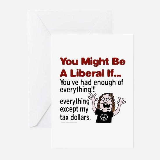 Had Enough Of My Tax Dollars? Greeting Cards (Pa