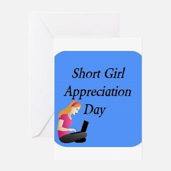 Short Girl Appreciation Day 3x Greeting Cards