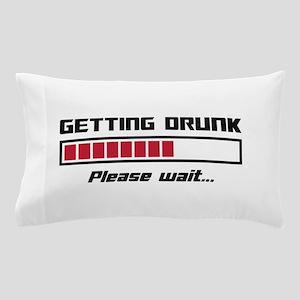 Getting Drunk Please Wait Loading Bar Pillow Case