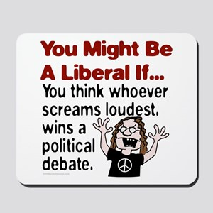 You Might Be A Liberal If You Mousepad