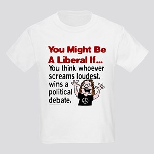 You Might Be A Liberal If You Kids T-Shirt