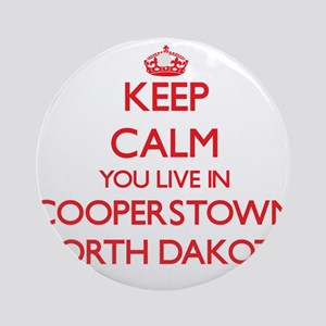 Keep calm you live in Cooperstown Ornament (Round)