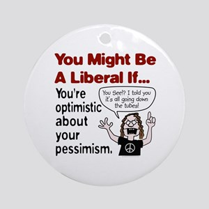 You're Optimistic About Your Pessimism Ornament (R