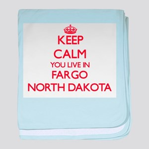 Keep calm you live in Fargo North Dak baby blanket