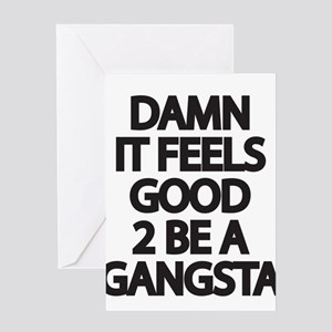 Damn It Feels Good 2 Be a Gangsta Greeting Cards
