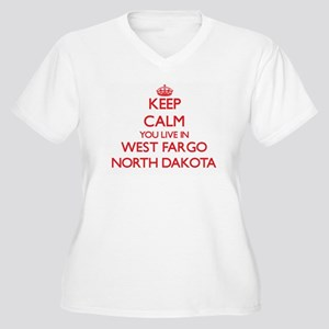 Keep calm you live in West Fargo Plus Size T-Shirt