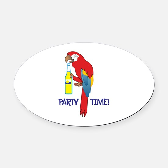 PARTY TIME Oval Car Magnet