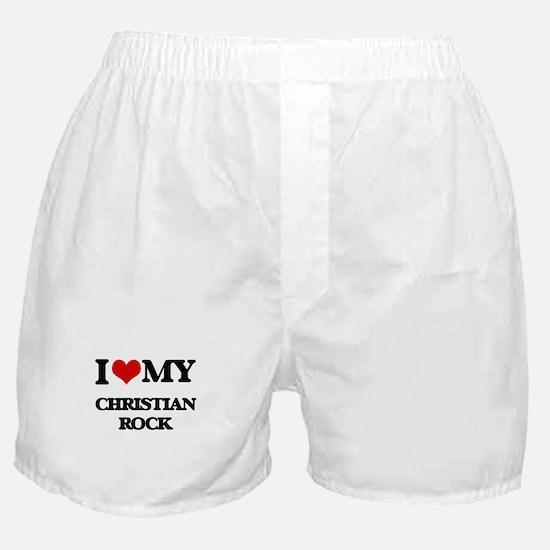 I Love My CHRISTIAN ROCK Boxer Shorts