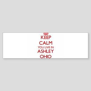 Keep calm you live in Ashley Ohio Bumper Sticker