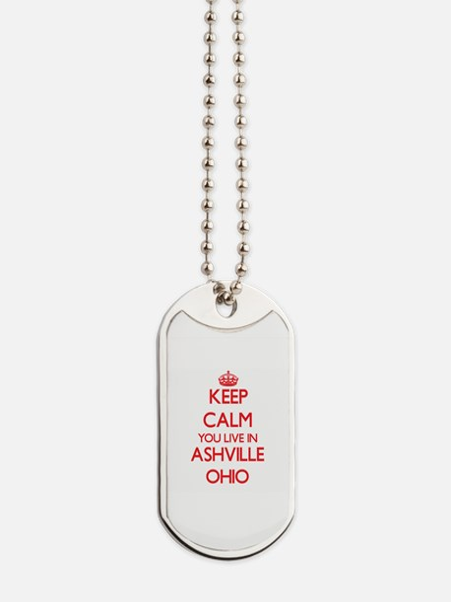 Keep calm you live in Ashville Ohio Dog Tags