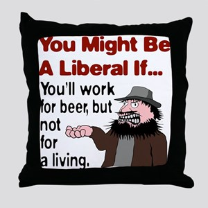 You Might Be A Liberal If You Throw Pillow