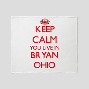 Keep calm you live in Bryan Ohio Throw Blanket