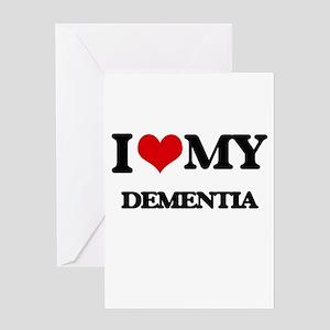 I Love My DEMENTIA Greeting Cards
