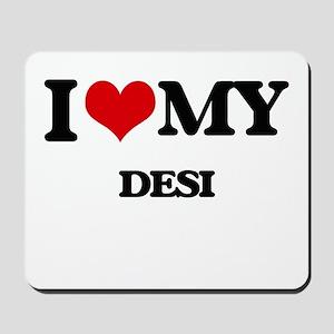 I Love My DESI Mousepad