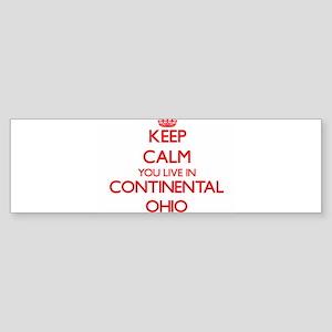 Keep calm you live in Continental O Bumper Sticker