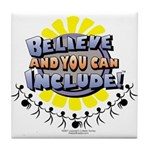 Believe and Include Tile Coaster