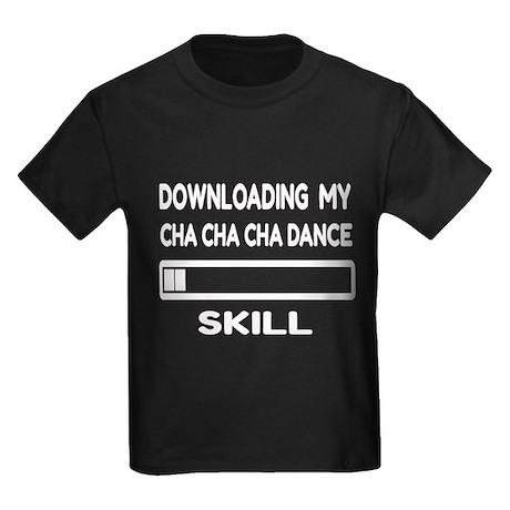 Downloading My Cha cha cha dance Kids Dark T-Shirt