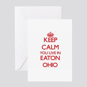 Keep calm you live in Eaton Ohio Greeting Cards