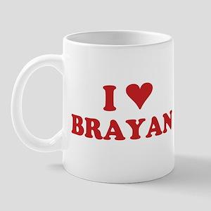 I LOVE BRAYAN Mug