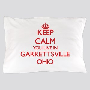 Keep calm you live in Garrettsville Oh Pillow Case