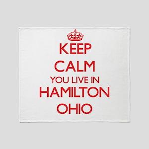 Keep calm you live in Hamilton Ohio Throw Blanket