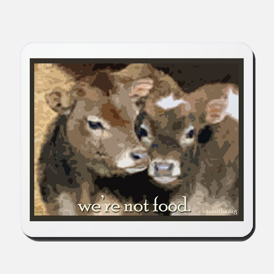 Not Food- Cows Mousepad