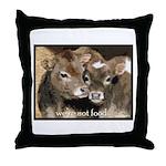 Not Food- Cows Throw Pillow