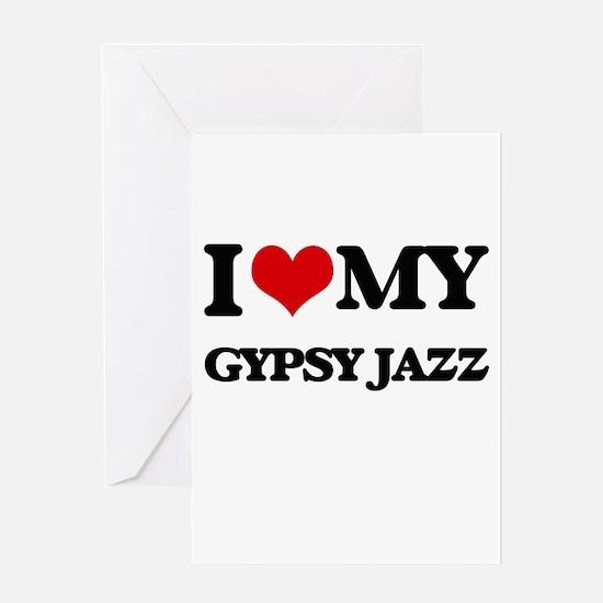 I Love My GYPSY JAZZ Greeting Cards