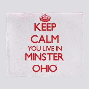 Keep calm you live in Minster Ohio Throw Blanket