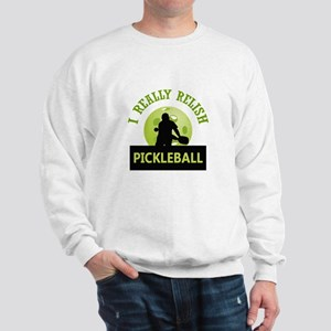 I RELISH PICKLEBALL Sweatshirt