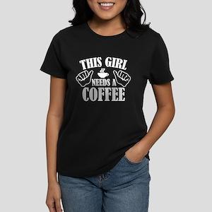 This Girl Needs A Coffee Women's Dark T-Shirt