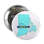 True Blue Rhode Island LIBERAL Button