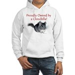 Proudly Owned by a Chinchilla Hooded Sweatshirt