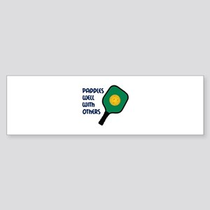 PADDLES WELL WITH OTHERS Bumper Sticker