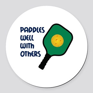PADDLES WELL WITH OTHERS Round Car Magnet