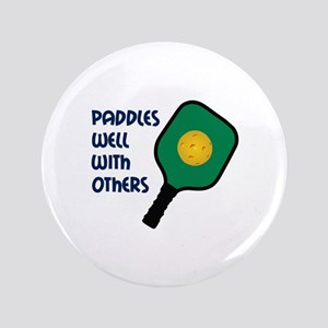 """PADDLES WELL WITH OTHERS 3.5"""" Button"""