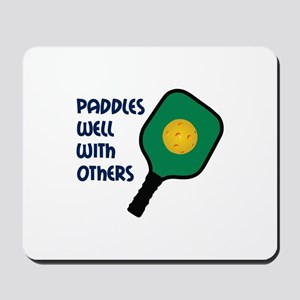 PADDLES WELL WITH OTHERS Mousepad
