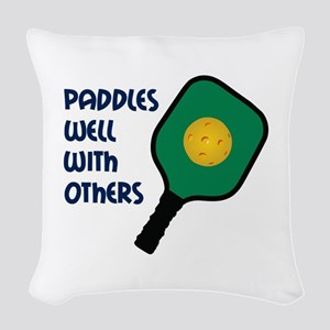 PADDLES WELL WITH OTHERS Woven Throw Pillow
