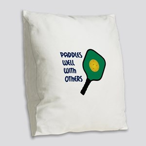 PADDLES WELL WITH OTHERS Burlap Throw Pillow