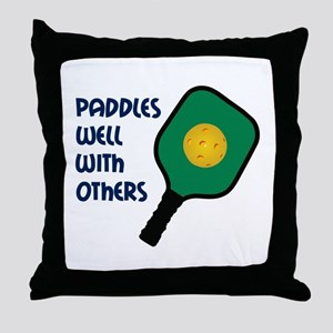 PADDLES WELL WITH OTHERS Throw Pillow