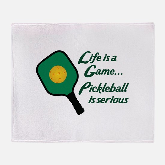 PICKLEBALL IS SERIOUS Throw Blanket