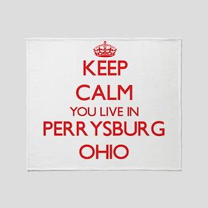 Keep calm you live in Perrysburg Ohi Throw Blanket
